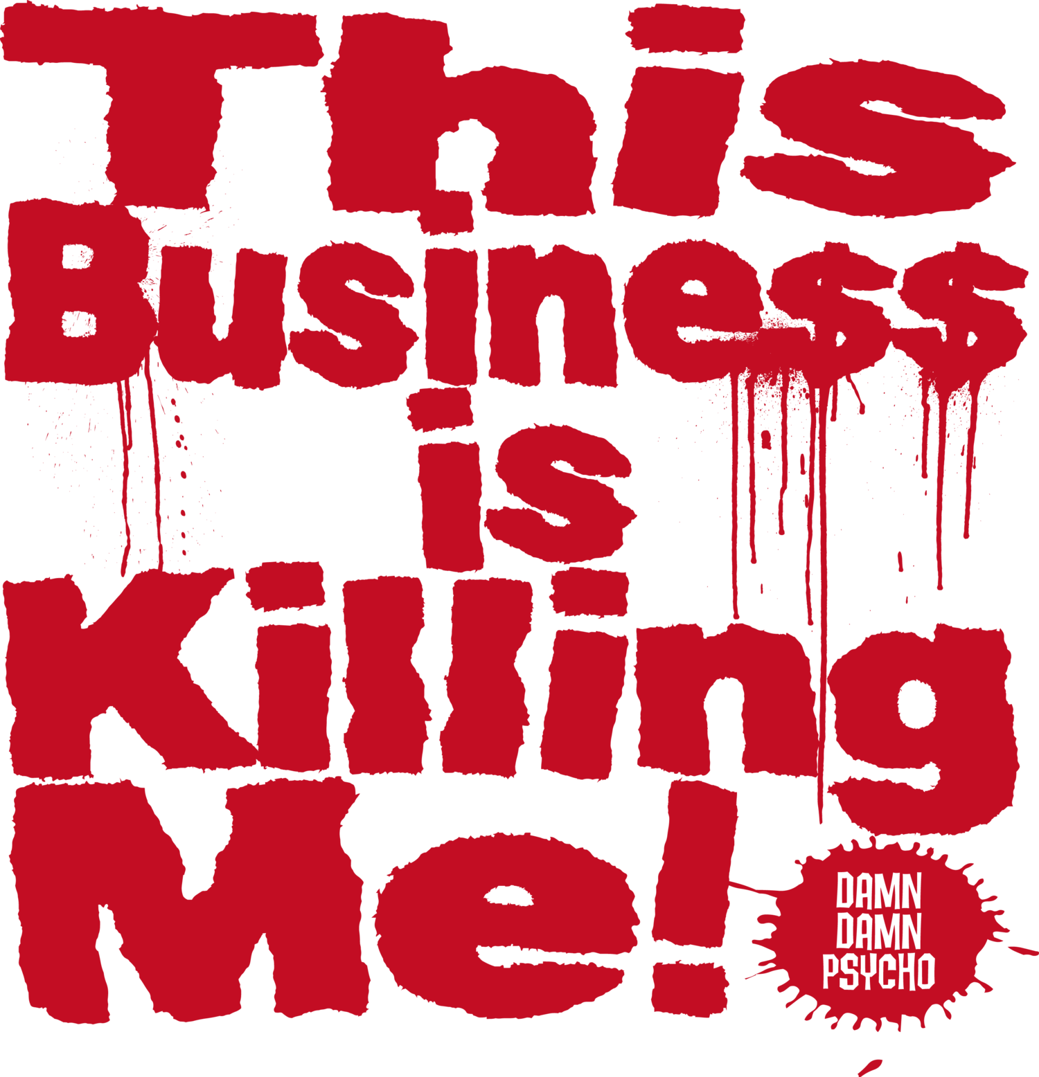 01 This Business is Killing Me