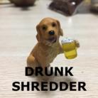 DRUNK SHREDDER ( nitobey_crue )