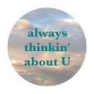 always thinkin' about U ( always_thinkin_about_u )