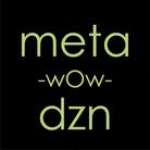 metao dzn【メタをデザイン】 ( metawo )