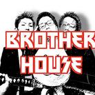 ブラザーハウス ( brother-house )