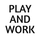 PLAY AND WORK ( playandwork )