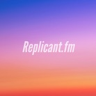 Replicantfm