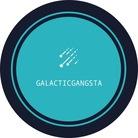GALACTICGANGSTA  ( galacticgangsta )