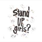 stand UP girls? ( sug )