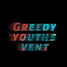 Greedy_youths_vent