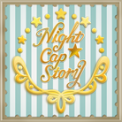 ヨルモノ ( NightCapStory )