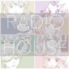 RADIO HOUSE ( radiohouse8 )