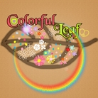 Colorful Leaf ( Rainbow-MashRoom )