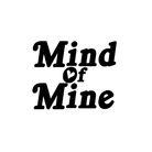 Mind Of Mine ( mind_of_mine )