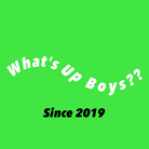 What's Up Boys ( WhatsUpBoys )