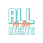 All of the Rights ( alloftherights )