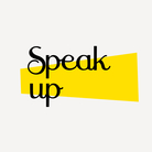 Speak up ( speak-up )