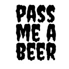 PASS ME A BEER ( passmeabeer )