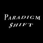 Paradigm $hift ( ParadigmShift )