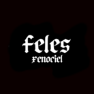 feles ( xenociel )