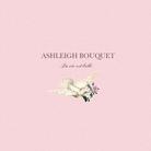 Ashleigh Bouquet ( Ashleigh )