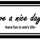 Have a Nice Day'ss ( have_a_nice_dayss )