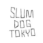 Slum Dog TOKYO  ( SlumDogTokyo )
