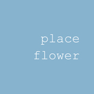 place flower ( placeflower )
